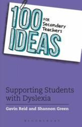 100 Ideas for Secondary Teachers: Dyslexia (ISBN: 9781472917904)