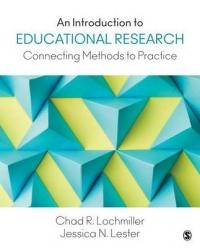 Introduction to Educational Research - Connecting Methods to Practice (ISBN: 9781483319506)