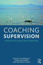 Coaching Supervision - A Practical Guide for Supervisees (ISBN: 9781138920422)