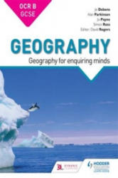 OCR GCSE (9-1) Geography B: Geography for Enquiring Minds - Alan Parkinson, Jo Debens, Jo Payne, Simon Ross (ISBN: 9781471853098)