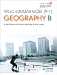 Wjec Eduqas B GCSE Geography (ISBN: 9781471857874)