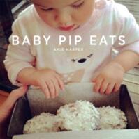 BABY PIP EATS (ISBN: 9781743368527)