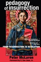 Pedagogy of Insurrection: From Resurrection to Revolution - From Resurrection to Revolution (ISBN: 9781433128967)