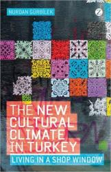 New Cultural Climate in Turkey - Living in a Shop Window (ISBN: 9781848134867)