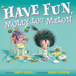 Have Fun, Molly Lou Melon (ISBN: 9780399254062)