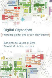 Digital Cityscapes - Merging Digital and Urban Playspaces (ISBN: 9781433105326)