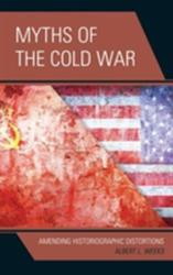 Myths of the Cold War - Amending Historiographic Distortions (ISBN: 9780739189696)