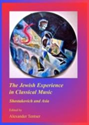 Jewish Experience in Classical Music - Shostakovich and Asia (ISBN: 9781443854672)