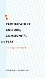 Participatory Culture, Community, and Play - Learning from Reddit (ISBN: 9781433126772)