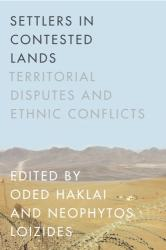 Settlers in Contested Lands - Territorial Disputes and Ethnic Conflicts (ISBN: 9780804796507)