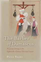 Barber of Damascus - Nouveau Literacy in the Eighteenth-Century Ottoman Levant (ISBN: 9780804797276)