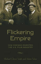 Flickering Empire - Adam Selzer (ISBN: 9780231174480)