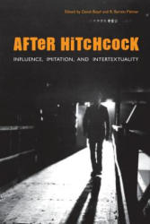 After Hitchcock - Influence, Imitation, and Intertextuality (ISBN: 9780292713383)