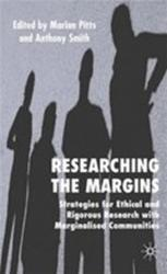 Researching the Margins - Strategies for Ethical and Rigorous Research with Marginalised Communities (ISBN: 9781403918116)