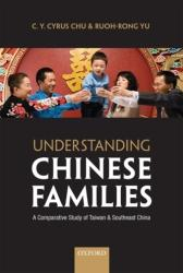 Understanding Chinese Families - A Comparative Study of Taiwan and Southeast China (ISBN: 9780199578092)