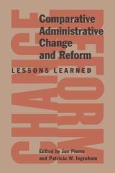 Comparative Administrative Change and Reform - Lessons Learned (ISBN: 9780773536609)