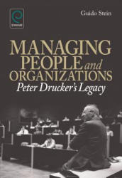 Managing People and Organizations - Peter Drucker's Legacy (ISBN: 9780857240323)