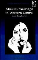 Muslim Marriage in Western Courts - Lost in Transplantation (ISBN: 9781409404415)