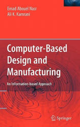 Computer-based Design and Manufacturing - An Information-based Approach (ISBN: 9780387233239)