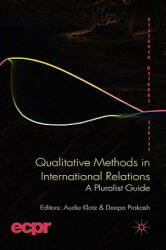 Qualitative Methods in International Relations - A Pluralist Guide (ISBN: 9780230542396)