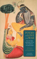 Poems of Love and War - From the Eight Anthologies and the Ten Long Poems of Classical Tamil (ISBN: 9780231157353)
