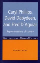 Caryl Phillips, David Dabydeen and Fred D'Aguiar - Representations of Slavery (ISBN: 9780719082757)