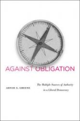 Against Obligation - The Multiple Sources of Authority in a Liberal Democracy (ISBN: 9780674064416)