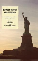 Between Terror and Freedom - Philosophy, Politics, and Fiction Speak of Modernity (ISBN: 9780739111840)