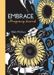 Embrace - A Pregnancy Journal (ISBN: 9781570616815)