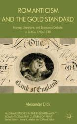 Romanticism and the Gold Standard - Money, Literature, and Economic Debate in Britain 1790-1830 (ISBN: 9781137292919)