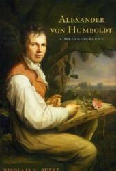 Alexander Von Humboldt - A Metabiography (ISBN: 9780226731490)