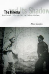 Cinema and Its Shadow - Race and Technology in Early Cinema (ISBN: 9780816678044)