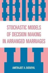 Stochastic Models of Decision Making in Arranged Marriages (ISBN: 9780761834465)