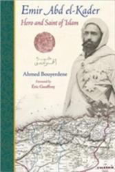 Emir Abd El-Kader - Hero and Saint of Islam (ISBN: 9781936597178)