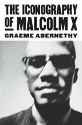 Iconography of Malcolm X (ISBN: 9780700619207)