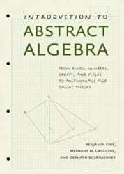 Introduction to Abstract Algebra - Benjamin Fine, Anthony M. Gaglione, Gerhard Rosenberger (ISBN: 9781421411767)