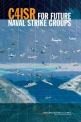 C4ISR for Future Naval Strike Groups (ISBN: 9780309096003)