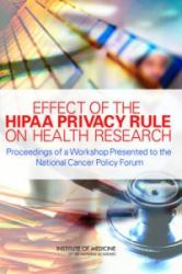 Effect of the HIPAA Privacy Rule on Health Research - Proceedings of a Workshop Presented to the National Cancer Policy Forum (ISBN: 9780309102919)