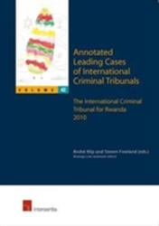Annotated Leading Cases of International Criminal Tribunals - Volume 42: The International Criminal Tribunal for Rwanda 2010 (ISBN: 9781780681610)