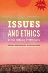 Issues and Ethics in the Helping Professions with 2014 ACA Codes (ISBN: 9781305388284)