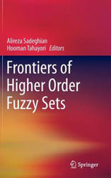 Frontiers of Higher Order Fuzzy Sets (ISBN: 9781461434412)
