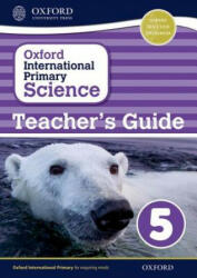 Oxford International Primary Science: Stage 5: Age 9-10: Teacher's Guide 5 (ISBN: 9780198394877)