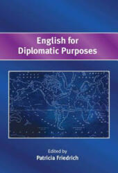 English for Diplomatic Purposes - Patricia Friedrich (ISBN: 9781783095469)