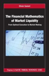 Financial Mathematics of Market Liquidity - From Optimal Execution to Market Making (ISBN: 9781498725477)