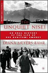 Unquiet Nisei - An Oral History of the Life of Sue Kunitomi Embrey (ISBN: 9780230600676)