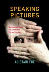 Speaking Pictures - Neuropsychoanalysis and Authorship in Film and Literature (ISBN: 9780253020871)