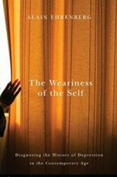 Weariness of the Self - Diagnosing the History of Depression in the Contemporary Age (ISBN: 9780773546486)