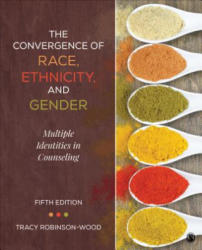 Convergence of Race, Ethnicity, and Gender - Multiple Identities in Counseling (ISBN: 9781506305752)