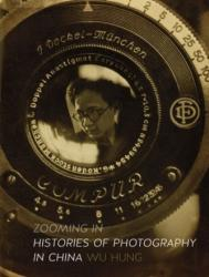 Zooming in - Histories of Photography in China (ISBN: 9781780235998)