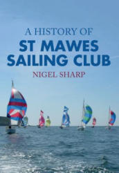 History of St Mawes Sailing Club (ISBN: 9781445652993)